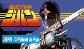 O Policial De Aço Jiban Dublado